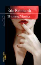 el sistema victoria (ebook)-eric reinhardt-9788420402550