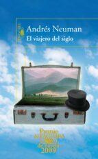 el viajero del siglo (premio alfaguara de novela 2009) andres neuman 9788420422350