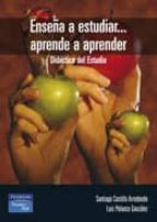 enseña a estudiar, aprende a aprender: didactica del estudio-santiago castillo-luis polanco-9788420542850
