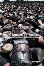 medio ambiente y sociedad: la civilizacion industrial y los limit es del planeta-ernest garcia-9788420641850