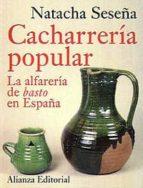 la cacharreria popular: la ceramica de basto en españa natacha seseña 9788420642550
