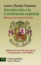 introduccion a la constitucion española: edicion de los xxv años de la constitucion (1978-2003) (textos y comentarios)-ramon tamames-laura tamames-9788420656250