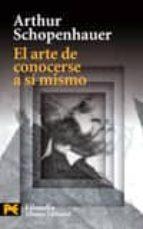 el arte de conocerse a si mismo-arthur schopenhauer-9788420660950