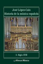 historia de la musica española: siglo xvii (vol. iii) jose lopez calo 9788420664750