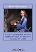 la interpretacion de los instrumentos de teclado howard ferguson 9788420673950