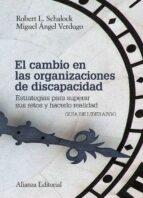 el cambio en las organizaciones de discapacidad-miguel angel verdugo-robert l. schalock-9788420676050