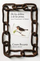 de los delitos y de las penas; con el comentario de voltaire cesare de beccaria jean françois arouet voltaire 9788420684550