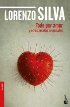 todo por amor y otros relatos criminales-lorenzo silva-9788423353750
