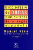 diccionario de dudas y dificultades de la lengua española-manuel seco-9788423994250