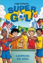 El libro de Supergol 6. campions del mon autor LUIGI GARLANDO EPUB!
