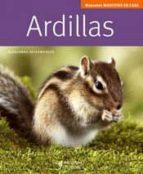 ardillas (manuales mascotas en casa)-alexandra beisswenger-9788425518850