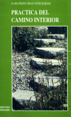 practica del camino interior: lo cotidiano como ejercicio-kalfried graf dürckheim-9788427118850