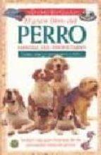 el gran libro del perro: manual del propietario 9788428211550