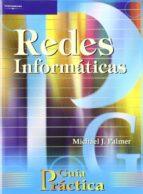 redes informaticas: guia practica michael j. palmer 9788428326650