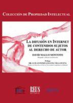 la difusión en internet de contenidos sujetos al derecho de autor-david mallo montoto-9788429020250