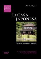 la casa japonesa: espacio, memoria y lenguaje takeshi nakagawa 9788429123050