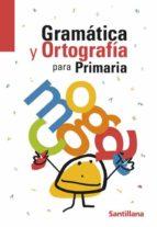 gramatica y ortografia para la primaria 9788429470550