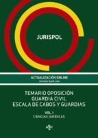 temario oposicion guardia civil: escala de cabos y guardias (vol. i): ciencias juridicas 9788430968350