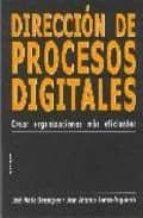 direccion de procesos digitales: crear organizaciones mas eficien tes jose maria berenguer juan antonio ramos yzquierdo 9788431322250