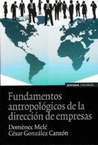 fundamentos antropológicos de la dirección de empresas domenec mele 9788431330750