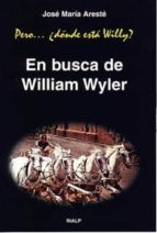pero...donde esta willy? : en busca de william wyller-jose maria areste-9788432131950