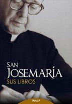 san josemaría. sus libros (ebook)-josemaria escriva de balaguer-9788432144950