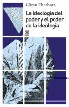 la ideologia del poder y el poder de la ideologia-goran therborn-9788432306150