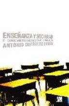 enseñanza y sociedad: el conocimiento sociologco de la educacion antonio guerrero seron 9788432313950