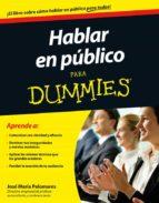 hablar en publico para dummies jose maria palomares 9788432901850