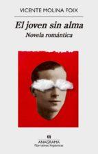 el joven sin alma. novela romántica (ebook) vicente molina foix 9788433938350