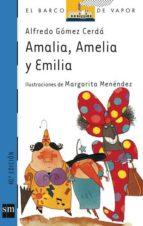 amalia, amelia y emilia-alfredo gomez cerda-9788434838550