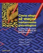 como elegir el mejor tratamiento psicologico. formulacion de caso s clinicos en terapia del comportamiento stephen n. haynes antonio godoy 9788436825350