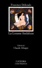 la lozana andaluza (4ª ed.) francisco delicado 9788437605050