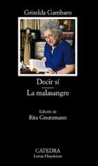 El libro de Decir si. la malasangre autor GRISELDA GAMBARO TXT!