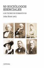 cincuenta sociologos esenciales-john scott-9788437631950