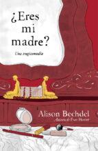 ¿eres mi madre? alison bechdel 9788439726050