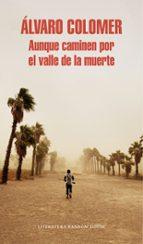 aunque caminen por el valle de la muerte-alvaro colomer-9788439732150