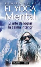 el yoga mental: el arte de lograr la calma interior ramiro calle 9788441411050