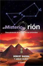 el misterio de orion: descubriendo el secreto de las piramides robert bauval 9788441418950