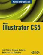 illustrator cs5 (manual imprescindible) jose maria delgado 9788441528550