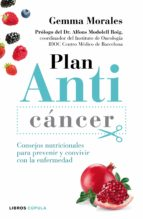 plan anticancer: consejos nutricionales para prevenir y convivir con la enfermedad gemma morales 9788448022150