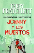 johnny y los muertos: una aventura de johnny maxwell-terry pratchett-9788448038250