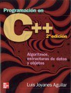 programacion en c++. algoritmos, estructuras de datos y obsjetos (2ª ed.)-luis joyanes aguilar-9788448146450
