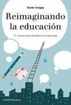 reimaginando la educación (ebook)-xavier aragay-9788449333750