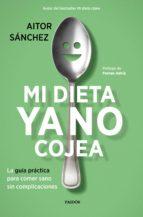 mi dieta ya no cojea (ebook)-aitor sanchez garcia-9788449334450