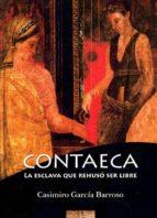 El libro de Contaeca, la esclava que rehuso ser libre autor CASIMIRO GARCIA BARROSO DOC!