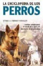 la enciclopedia de los perros: contiene consejos sobre el cuidado de su perro y la descripcion de todas las razas-esther j.j. verhoef-verhallen-9788466211550