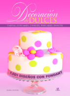 decoracion de dulces: 1001 diseños con fondant-maria mañeru-9788466228350