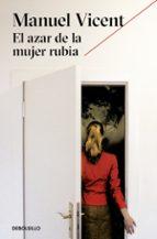 el azar de la mujer rubia-manuel vicent-9788466333450