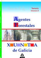 AGENTES FORESTALES DE LA XUNTA DE GALICIA: TEMARIO (VOL. II)